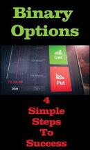 Binary Options : 4 Simple Steps To Success
