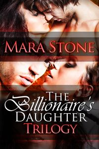 TheBillionaire'sDaughterTrilogyBoxedSet