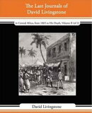 The Last Journals Of David Livingstone, In Central Africa, From 1865 To His Death, Volume II (Of 2), 1869-18…