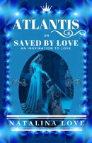Atlantis or Saved By Love