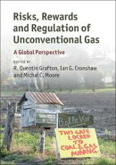 Risks, Rewards and Regulation of Unconventional Gas