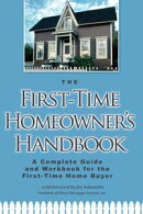 The First-Time Homeowner's Handbook: A Complete Guide and Workbook for the First-Time Home Buyer