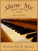 Show Me Don't Tell Me eBooks: Book Fifteen A - ScaleChord Magic