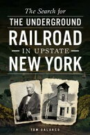 Search for the Underground Railroad in Upstate New York, The