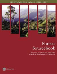 ForestsSourcebook:PracticalGuidanceForSustainingForestsInDevelopmentCooperation