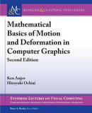 Mathematical Basics of Motion and Deformation in Computer Graphics: Second Edition