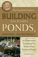 The Complete Guide to Building Backyard Ponds, Fountains, and Waterfalls for Homeowners: Everything You Need to Know Explained Simply