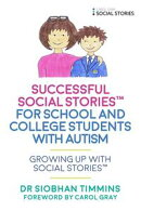 Successful Social Stories™ for School and College Students with Autism