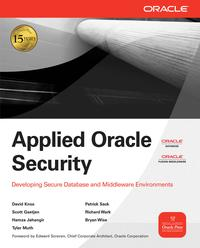 AppliedOracleSecurity:DevelopingSecureDatabaseandMiddlewareEnvironmentsDevelopingSecureDatabaseandMiddlewareEnvironments