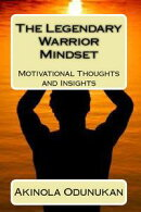 The Legendary Warrior Mindset