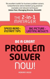 BeaGreatProblemSolver?Now!The2-in-1Manager:SpeedRead-InstantTips;BigPicture-LastingResults