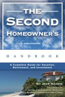 The Second Homeowner's Handbook: A Complete Guide for Vacation, Income, Retirement, And Investment
