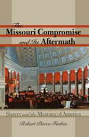 The Missouri Compromise and Its Aftermath