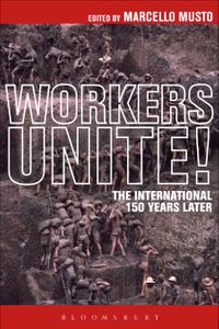 WorkersUnite!TheInternational150YearsLater