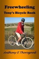 Free Wheeling: Tony's Bicycle Book