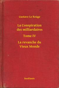 LaConspirationdesmilliardaires-TomeIV-LarevancheduVieuxMonde