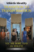 Athletic Identity: Transition to Transformation