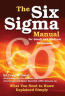 The Six Sigma Manual for Small and Medium Businesses: What You Need to Know Explained Simply