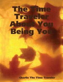 The Time Traveler about You Being You