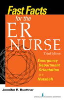 Fast Facts for the ER Nurse, Third Edition