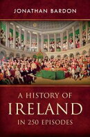 A History of Ireland in 250 Episodes ? Everything You've Ever Wanted to Know About Irish History: Fascinat…
