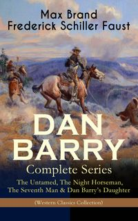 DANBARRY?CompleteSeries:TheUntamed,TheNightHorseman,TheSeventhMan&DanBarry'sDaughter(WesternClassicsCollection)TheAdventuresoftheUltimateWildWestHero