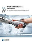 The Next Production Revolution: Implications for Governments and Business
