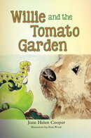 Willie and the Tomato Garden