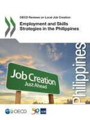 OECD Reviews on Local Job Creation Employment and Skills Strategies in the Philippines