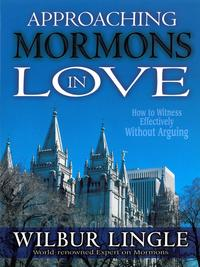 ApproachingMormonsinLoveHowtoWitnessEffectivelyWithoutArguing
