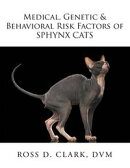 Medical, Genetic & Behavioral Risk Factors of Sphynx Cats