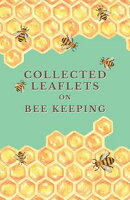 Collected Leaflets on Bee Keeping
