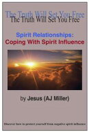 Spirit Relationships: Coping with Spirit Influence
