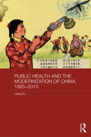 Public Health and the Modernization of China, 1865?2015