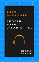 Best Podcasts: People with Disabilities