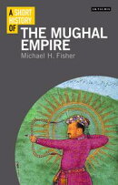 A Short History of the Mughal Empire