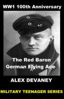 WW1: The Red Baron. German Flying Ace.