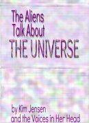 The Aliens Talk About the Universe