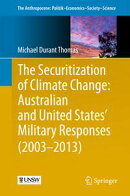 The Securitization of Climate Change: Australian and United States' Military Responses (2003 - 2013)