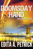 Doomsday Hand: Book 5 of the Peacetaker Series