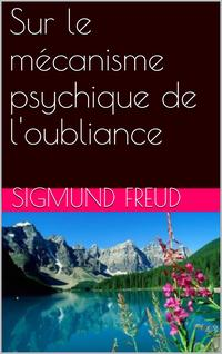 Surlem?canismepsychiquedel'oubliance