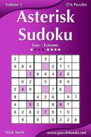 Asterisk Sudoku - Easy to Extreme - Volume 1 - 276 Puzzles