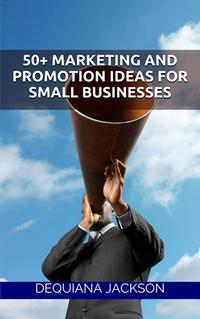50+MarketingandPromotionIdeasforSmallBusinesses