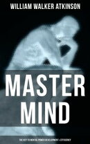 Master Mind (The Key to Mental Power Development & Efficiency)