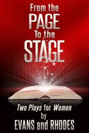 From the Page to the Stage: Two Plays for Women