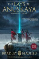 The Lays of Anuskaya: The Complete Trilogy