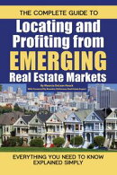 The Complete Guide to Locating and Profiting from Emerging Real Estate Markets: Everything You Need to Know Explained Simply