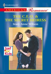 TheC.e.o.andTheSecretHeiress(Mills&BoonAmericanRomance)