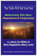 Mediumship with Mary: Repentance & Forgiveness