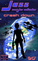 Jazz, Monster Collector in: Crash Down (Season one, Episode One)